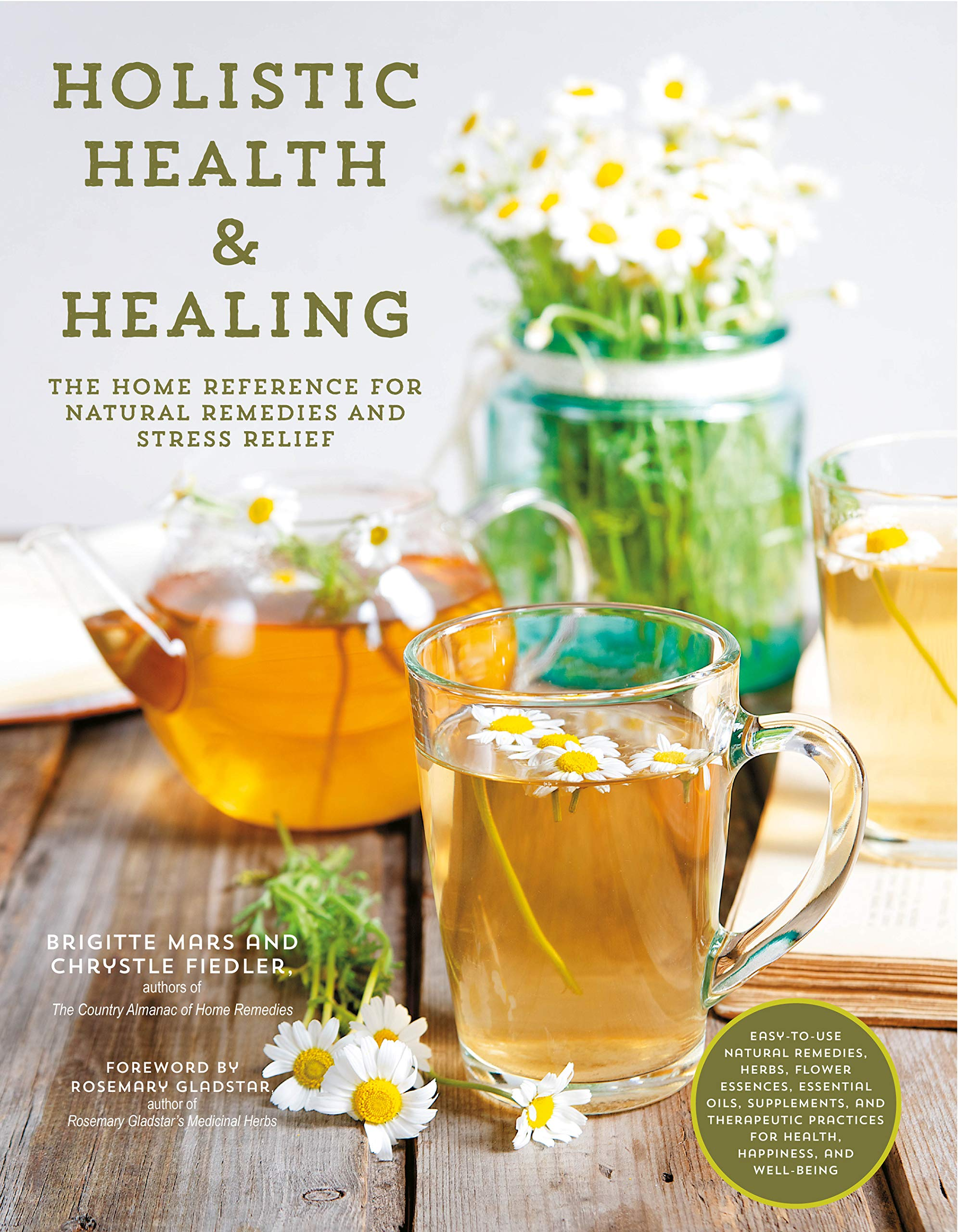 Holistic Health & Healing: The Home Reference for Natural ...