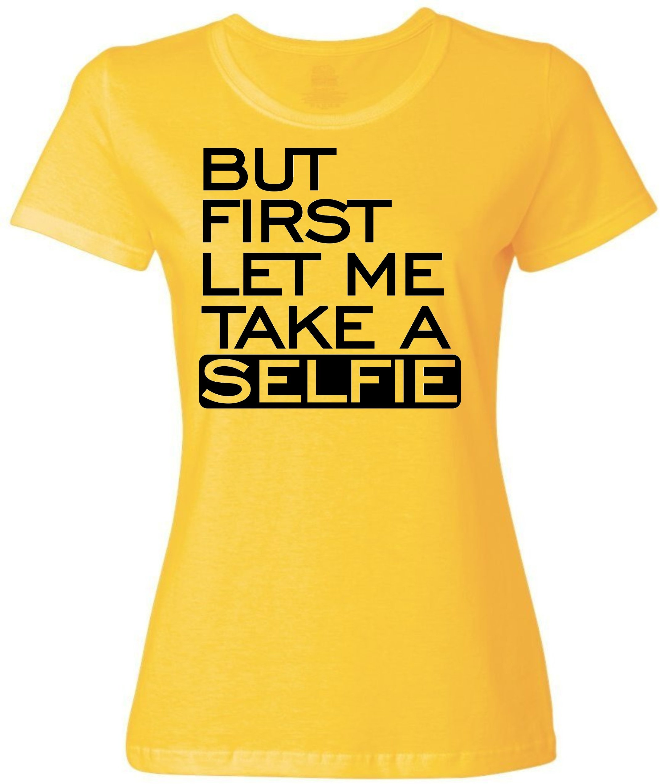But First Let Me Take A Selfie Funny 3208 Shirts