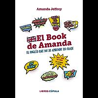 El book de Amanda. El inglés que no se aprende en clase (Otros) (Spanish Edition)