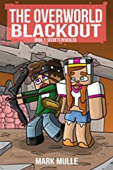 The Overworld Blackout (Book 1): Secrets Revealed (An Unofficial Minecraft Book for Kids Ages 9 - 12 (Preteen) Kindle Edition