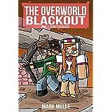 The Overworld Blackout (Book 1): Secrets Revealed (An Unofficial Minecraft Book)