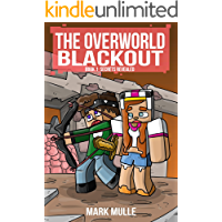 The Overworld Blackout (Book 1): Secrets Revealed (An Unofficial Minecraft Book for Kids Ages 9 - 12 (Preteen)
