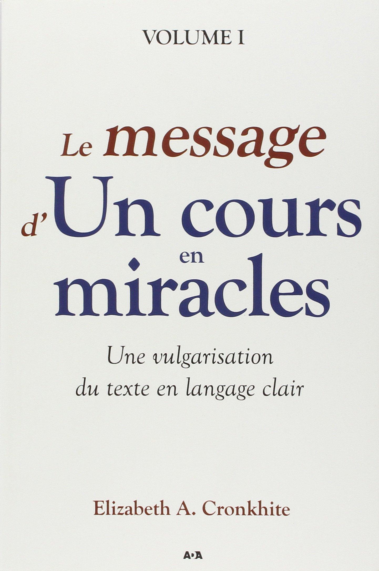 Le message d'34;Un cours en miracles34; - Une vulgarisation du Texte en langage clair
