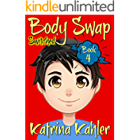 Books for Kids 9-12: BODY SWAP - Book 4: SWITCHED