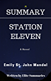 Summary: Station Eleven: A Novel