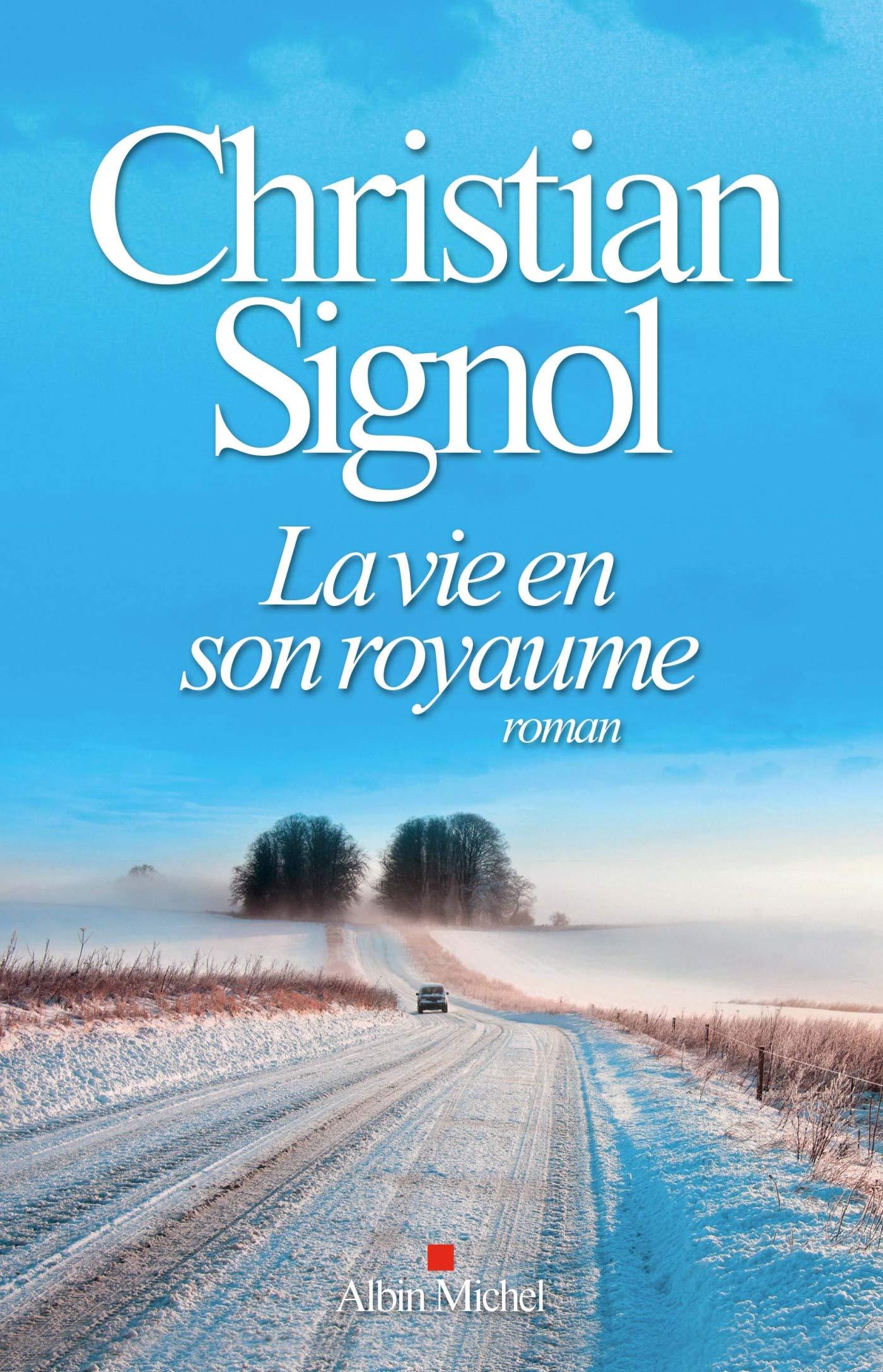 Amazon Fr La Vie En Son Royaume Christian Signol Livres