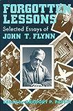 Forgotten Lessons : Selected Essays of John T. Flynn