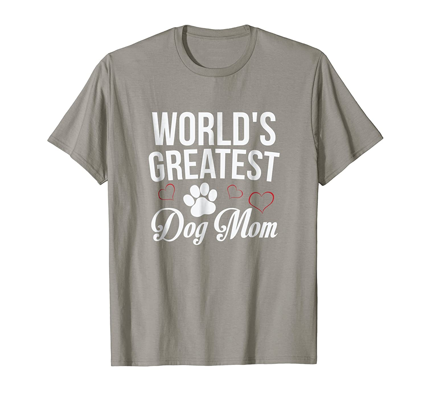 World's Greatest Dog Mom T Shirt Mother's Day Gift- TPT