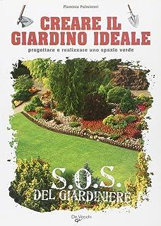 il maxi libro del giardino come progettare organizzare suddividere impiantare e curare il tuo giardino
