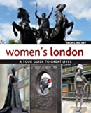 Women's London: A Tour Guide to Great Lives