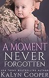 A Moment Never Forgotten: Book #3
