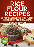 Rice Flour Recipes - 40 Gluten Free Rice Flour Recipes For All Occasions