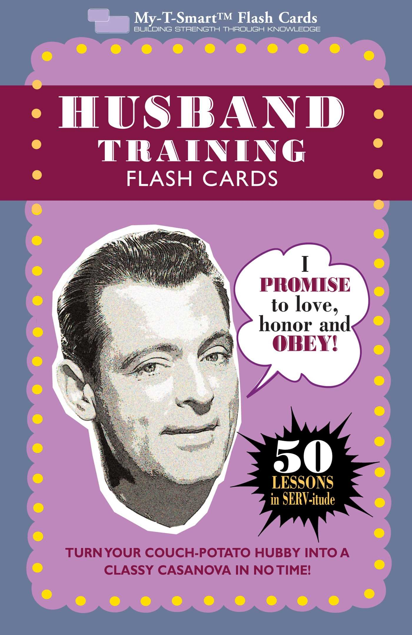 Download Husband Training Flash Cards: 50 Lessons in SERV-itude (My-T-Smart Flash Cards) pdf epub