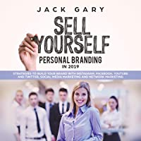 Personal Branding in 2019: Strategies to Build Your Brand with Instagram, Facebook, YouTube and Twitter, Social Media Marketing and Network Marketing