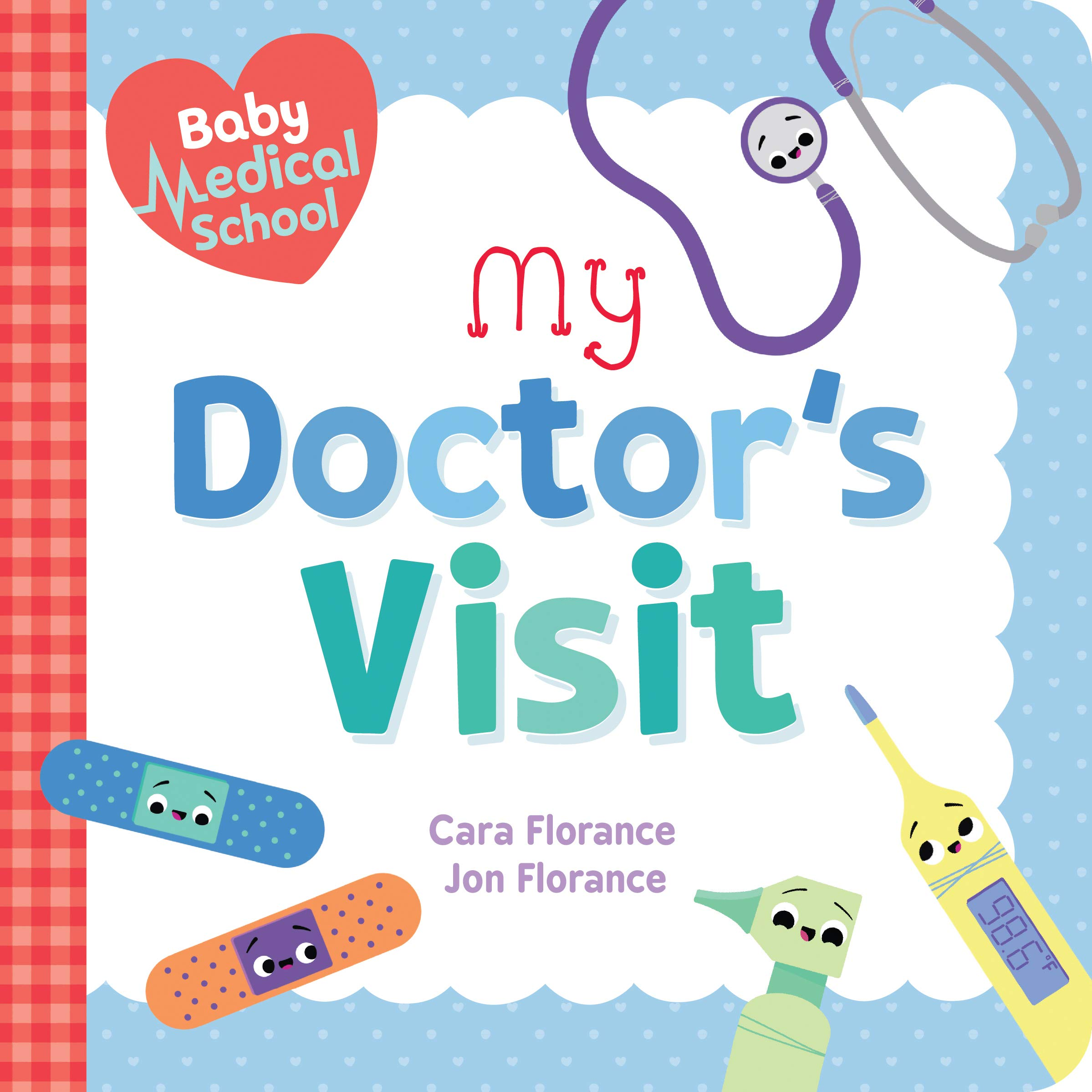 Baby Medical School: My Doctor's Visit: A Doctor Book for Kids (Baby University)