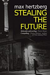 Stealing the Future: An East German Spy Story (East Berlin Series Book 1) Kindle Edition