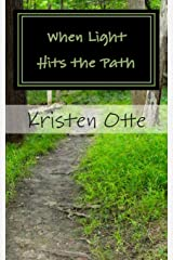 When Light Hits the Path: A Story of Finding Grace and Hope Paperback