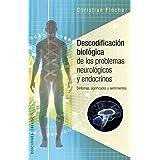 Descodificación biológica de los problemas neurológicos y endocrinos (Portada puede variar): Sintomas, significados y sentimi