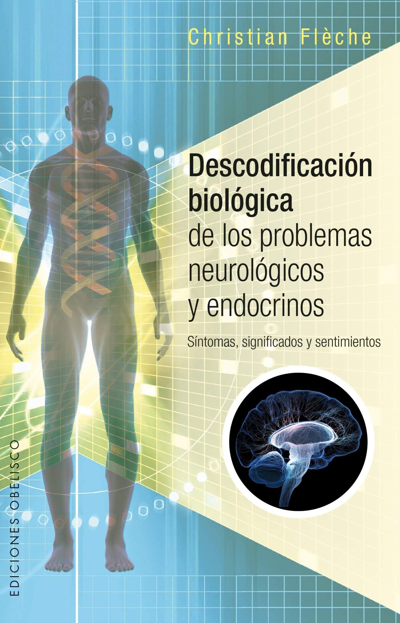 Descodificación Biológica De Los Problemas Neurológicos Y Endocrinos Salud Y Vida Natural Spanish Edition Flèche Christian Tomás Ramos Paca 9788491112457 Books