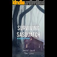 Surviving Sasquatch: Roadside Terror (Surviving Sasquatch Book 3)