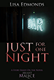 Just For One Night: A Story Based on the Novel Heart of Malice (Alice Worth Series)