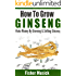How To Grow Ginseng: Make Money By Growing Ginseng