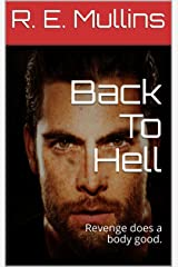 Back To Hell: Revenge does a body good. Kindle Edition