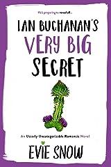 Ian Buchanan's Very Big Secret: An Utterly Uncategorizable Romantic Novel Kindle Edition