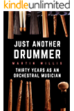 Just Another Drummer: Thirty Years as an Orchestral Musician