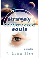 Strangely Constructed Souls Kindle Edition