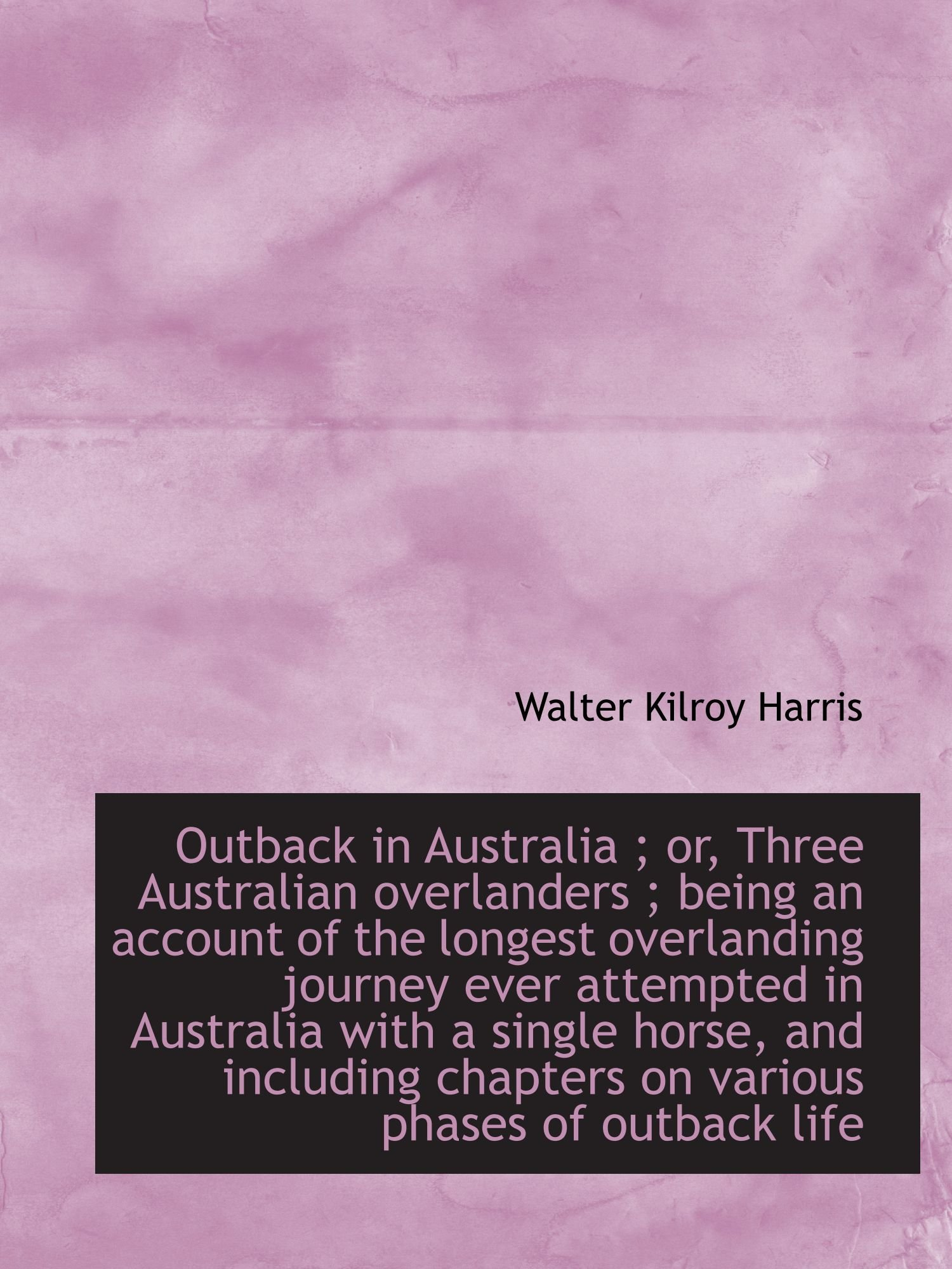 Download Outback in Australia ; or, Three Australian overlanders ; being an account of the longest overlandin pdf epub