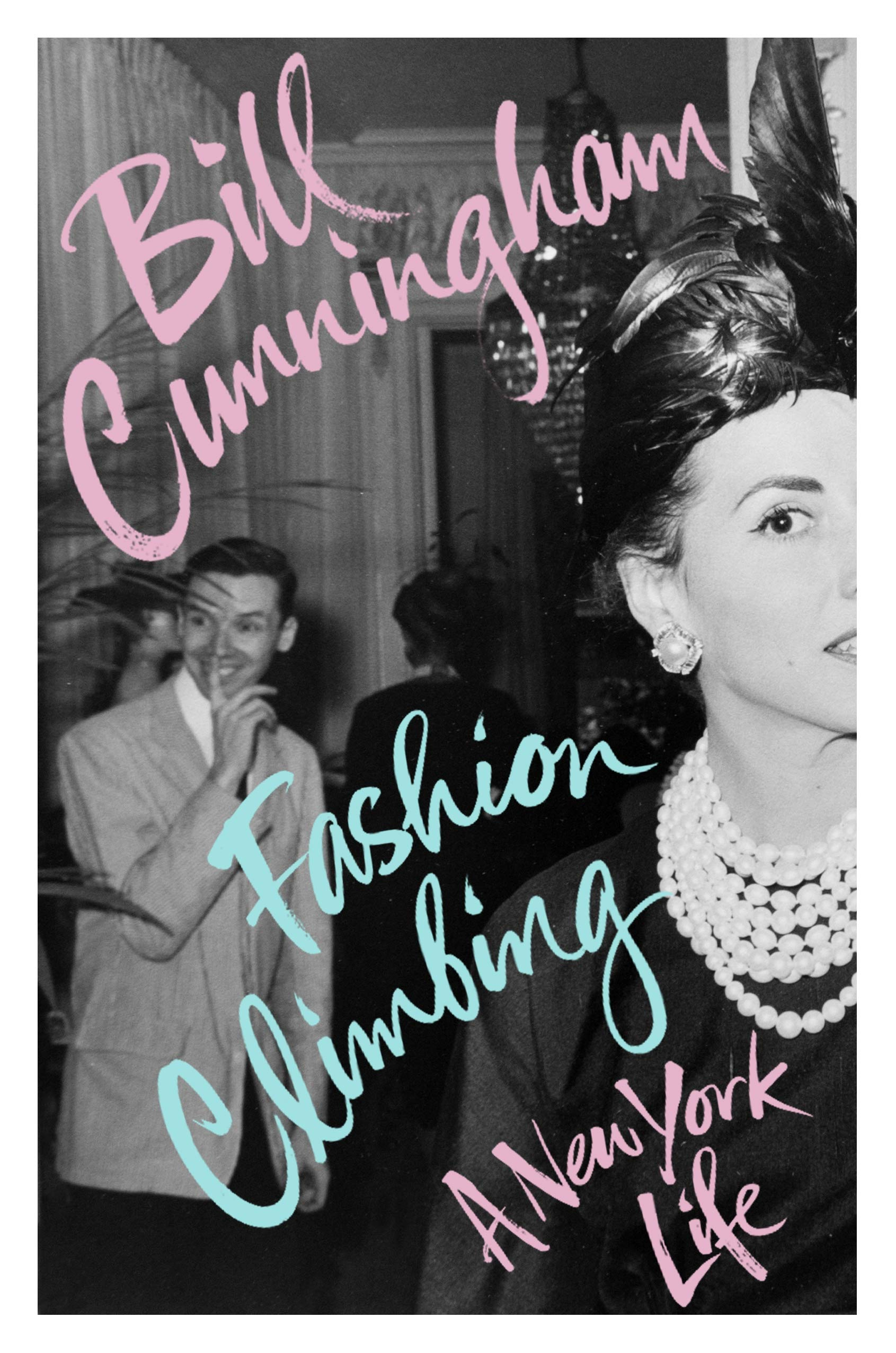 c872c177a6 Fashion Climbing: A New York Life: Bill Cunningham: Amazon.com.au: Books