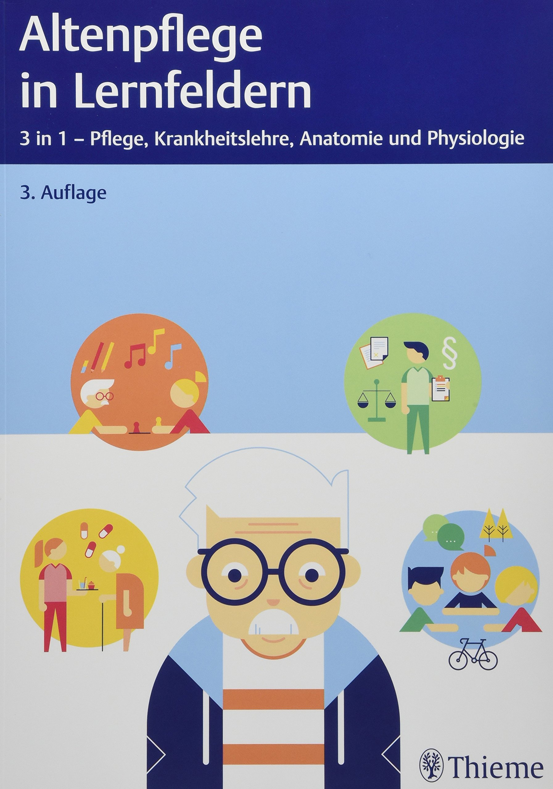 Altenpflege in Lernfeldern: 3 in 1 - Pflege, Krankheitslehre ...