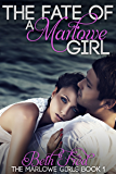 The Fate Of A Marlowe Girl (The Marlowe Girls Book 1)