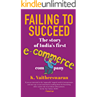 Failing to Succeed: The Story of India's First E-Commerce Company