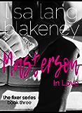 Masterson In Love (Fixer Series Book 3) (The Fixer Series)