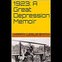 1923: A Great Depression Memoir (English Edition)