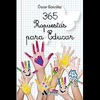 365 Propuestas para educar: Las mejores citas, frases, aforismos y reflexiones sobre educación