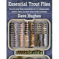 Essential Trout Flies: Step-by-step tying instructions for 31 indispensable pattern styles and their most useful variations (Step-By-Step Tying Instructions for 31 Indispensible Pattern)