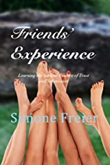 Friends' Experience: Learning the Sublime Essence of Trust and Submission (Experiences Book 6) Kindle Edition