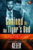 Chained to the Tiger's Bed (Alphas Unleashed Book 7)