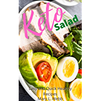 Keto Salad Easy and Quick Healthy Recipes: 100 Simple Low Carb Cookbook Yummy and Healthy Recipes for Weight Loss (Easy Keto Cookbook 1) (English Edition)