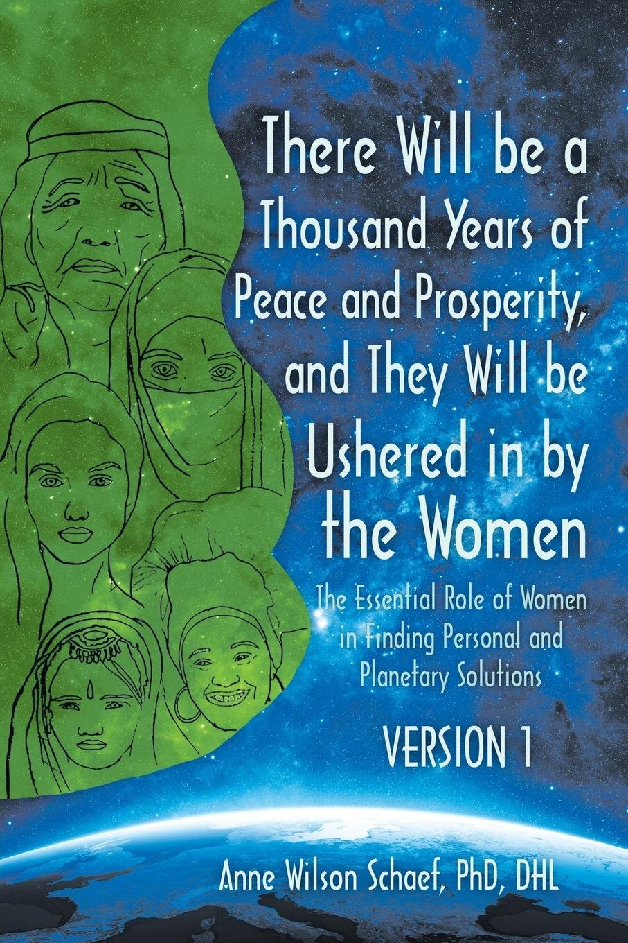 There Will be a Thousand Years of Peace and Prosperity, and They Will be Ushered in by the Women - Version 1 & Version 2: The Essential Role of Women in Finding Personal and Planetary Solutions PDF
