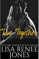 Two Together (Naked Trilogy Book 3) Kindle Edition