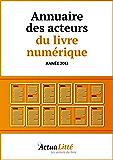 Annuaire des acteurs du livre numérique: Editeurs, libraires  et créateurs d'ebooks