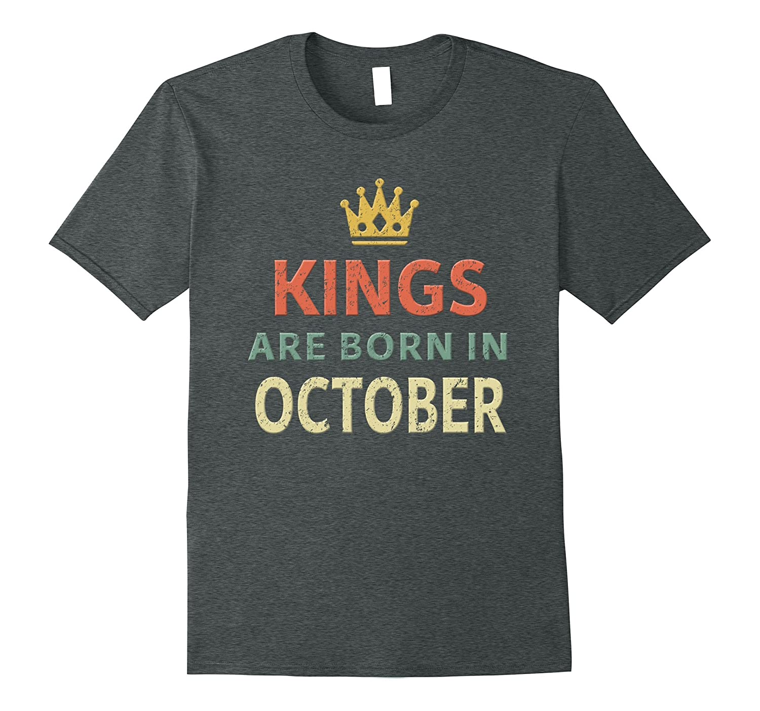 Kings are Born in October Shirt. Vintage Birthday Gift Tee-BN