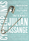 Cypherpunks: Freedom and the Future of the Internet