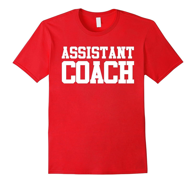 Coach Shirt Assistant T-Shirt Tee Coaching Team Fun Gift-TD