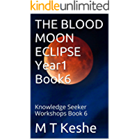 THE BLOOD MOON ECLIPSE Year1 Book6: Knowledge Seeker