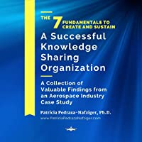 The 7 Fundamentals to Create and Sustain a Successful Knowledge Sharing Organization: A Collection of Valuable Findings…